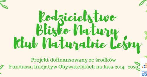 Klub Naturalnie Leśny- spotkanie i piknik w Parku na Kamiennej Górze