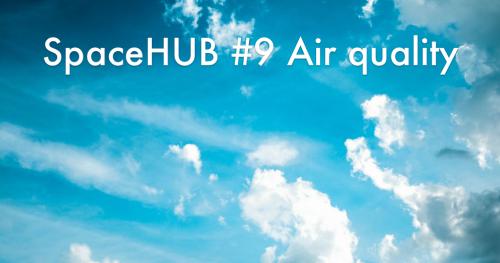 SpaceHUB #9: Air quality