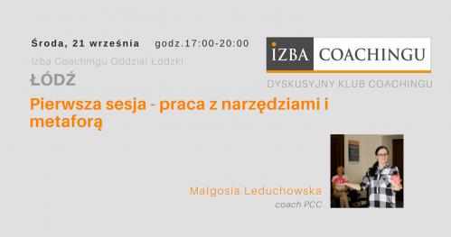 Pierwsza sesja - praca z narzędziami i metaforą - Dyskusyjny Klub Coachingu / Łódź