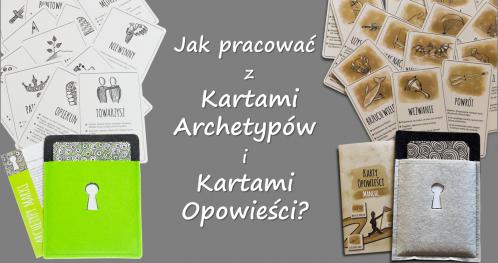 Jak pracować z Kartami ARCHETYPÓW i Kartami OPOWIEŚCI - warsztat dla trenera i coacha. LUBLIN - 04.10