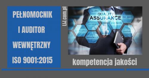 ▶ PEŁNOMOCNIK I AUDITOR WEWNĘTRZNY SYSTEMU ZARZĄDZANIA JAKOŚCIĄ WG ISO 9001:2015