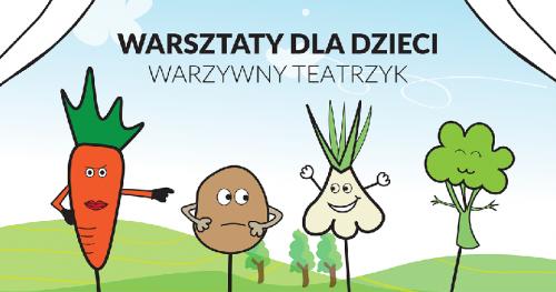 Warsztaty dla dzieci: Warzywny teatrzyk -  tworzenie kukiełek z warzyw na festiwalu mejKiNG 2018