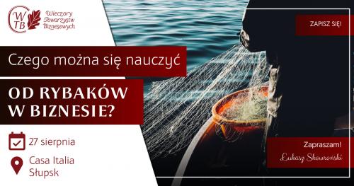 Sierpniowe spotkanie Towarzystwa Biznesowego Słupskiego 27.08.18