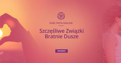 Kurs Bratnie Dusze - Szczęśliwe Związki  Theta Healing