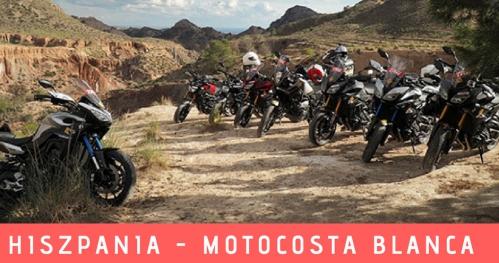HISZPANIA - MOTOCosta Blanca - 7 dni na motocyklu, moc atrakcji, piękne widoki