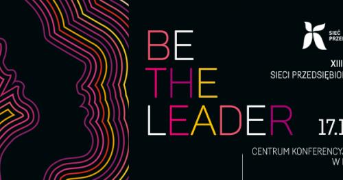"""XIII Konferencja Sieci Przedsiębiorczych Kobiet """"BE THE LEADER"""""""