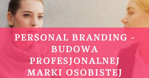 Personal Branding - budowa profesjonalnej marki osobistej 30.09.2018 Warszawa