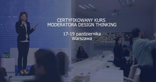 Certyfikowany Kurs Moderatora DesignThinking 17-19 października