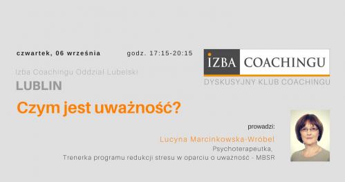 Czym jest uważność?  Dyskusyjny Klub Coachingu / Lublin