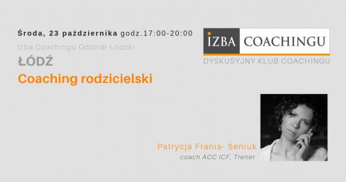Coaching rodzicielski - Dyskusyjny Klub Coachingu / Łódź