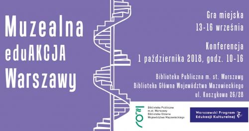 Konferencja Muzealna EduAkcja Warszawy