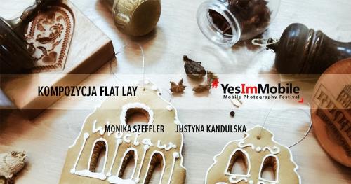 Kompozycja Flat Lay | Monika Szeffler i Justyna Kandulska | Yes Im Mobile Festival 2018