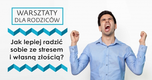 Warsztaty dla dorosłych: Jak radzić sobie ze stresem oraz własną złością? Kraków