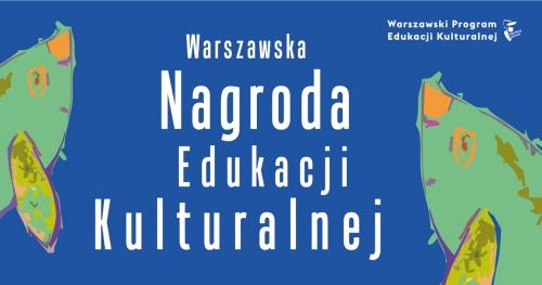 Szkolenia do prezentacji - Warszawska Nagroda Edukacji Kulturalnej 2018 - szkolenie zamknięte