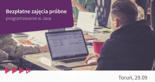 Bezpłatne zajęcia próbne: programowanie w Java w Toruniu