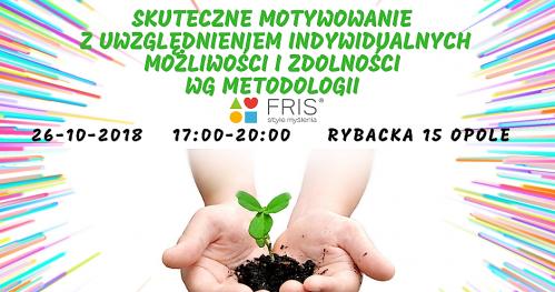 Skuteczne motywowanie z uwzględnieniem indywidualnych możliwości i zdolności wg metodologii FRIS®. Opole