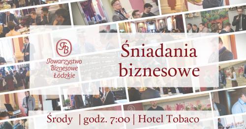 Śniadania biznesowe Towarzystwa Biznesowego Łódzkiego - październik