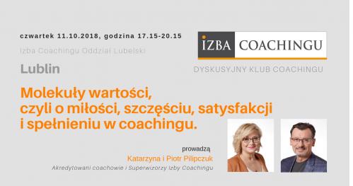 Molekuły wartości, czyli o miłości, szczęściu, satysfakcji i spełnieniu w coachingu. Dyskusyjny Klub Coachingu / Lublin
