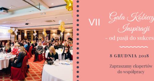 VII GALA KOBIECYCH INSPIRACJI -od pasji do sukcesu! 8 GRUDNIA, 2018