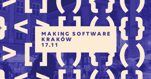 Making Software Kraków 2018