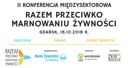 """II Konferencja Międzysektorowa """"Razem przeciwko marnowaniu żywności"""""""
