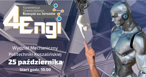4Engi - Konferencja Nowoczesnych Rozwiązań dla Inżynierów Koszalin 2018