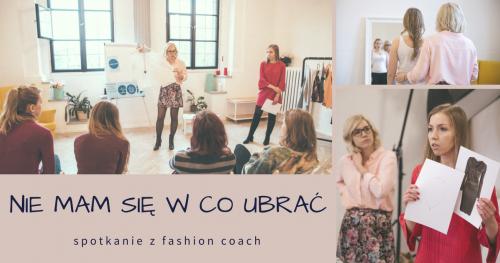 Nie mam się w co ubrać - spotkanie z fashion coach!