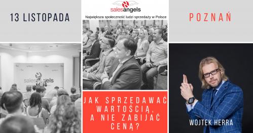Poznań: Jak sprzedawać wartością, a nie zabijać ceną?