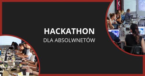 Hacktahon (TYLKO) dla absolwentów