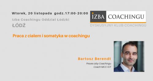 Praca z ciałem i somatyka w coachingu - Dyskusyjny Klub Coachingu / Łódź