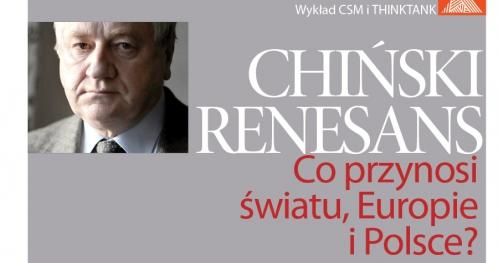 Chiński Renesans: co przynosi światu, Europie i Polsce?