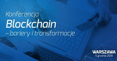 """Konferencja """"Blockchain - Bariery i Transformacje"""""""