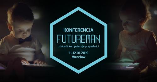 Konferencja FUTUREMAN Zdobądź kompetencje przyszłości