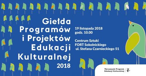 Giełda Projektów i Programów Edukacji Kulturalnej 2018