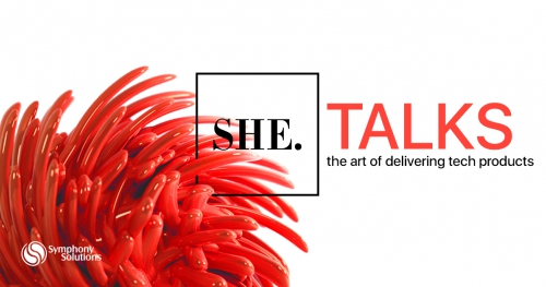 SHE. Talks | The art of delivering tech products