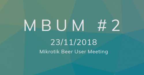 Mikrotik Beer User Meeting #2