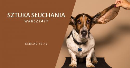 Szkolenie Sztuka Słuchania - Elbląg 10 Grudnia 2018