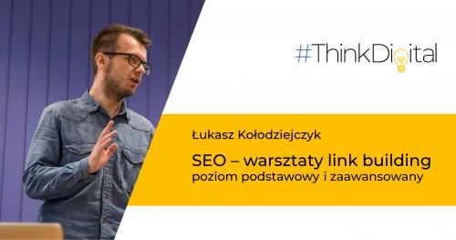 ThinkDigital Warsztaty Kraków - Link Building