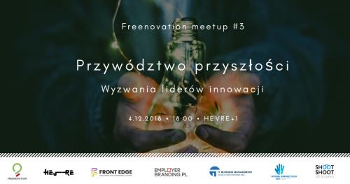 Przywództwo przyszłości - Freenovation meetup #3 | Kraków