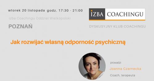 Jak rozwijać własną odporność psychiczną? - J.Czarnecka/ DKC Poznań