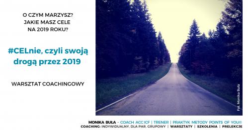 """Noworoczny warsztat coachingowy - """"CELnie, czyli swoją drogą przez 2019"""""""