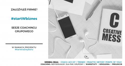 Założyłeś firmę? #startWbiznes - sesje coachingu grupowego
