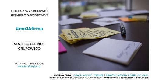 Chcesz wykreować biznes od podstaw? #moJAfirma - sesje coachingu