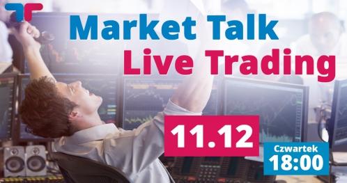 Market Talk i Live Trading. Spotkanie z głównym analitykiem.