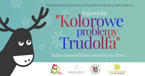 Kolorowe problemy Trudolfa - Interaktywne widowisko muzyczne dla dzieci