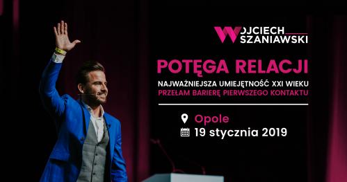 OPOLE | #potęgaRELACJI. Przełam barierę pierwszego kontaktu - szkolenie z Wojciechem Szaniawskim