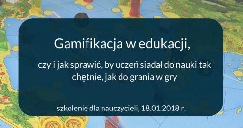 Gamifikacja w edukacji - szkolenie dla nauczycieli/nauczycielek
