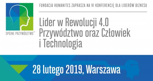 """VI Konferencja Humanites dla Liderów Biznesu                                 """"Przywództwo oraz Człowiek i Technologia"""""""