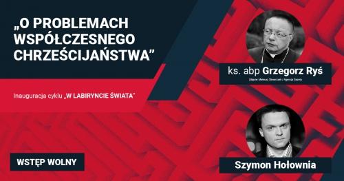 """""""O problemach współczesnego chrześcijaństwa"""" - spotkanie z ks. abp. Grzegorzem Rysiem i Szymonem Hołownią"""