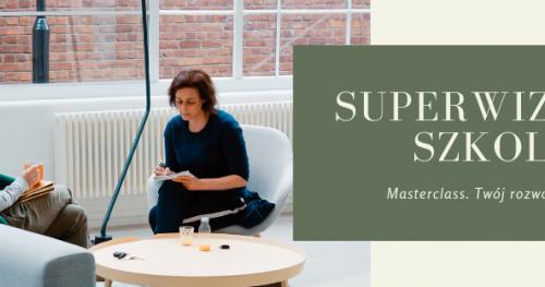 Szkolenie certyfikujące MasterClass Superwizor Szkolny - Olsztyn,25-26 maj 2019, 15-16 czerwiec 2019 (dwa zjazdy)